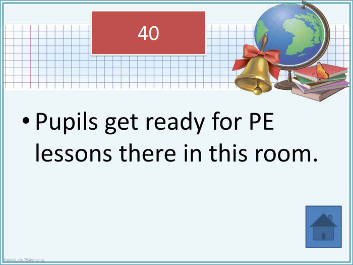 Pupils get ready for PE lessons there in this room.40