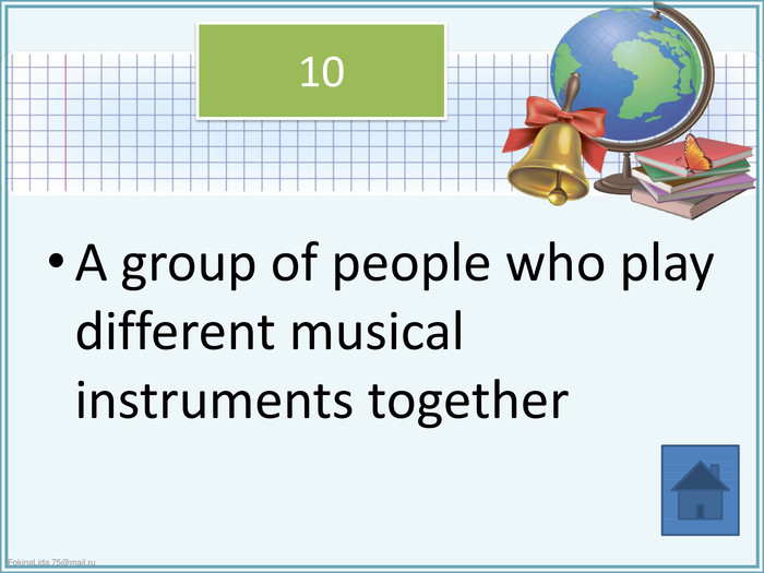 A group of people who play different musical instruments together 10