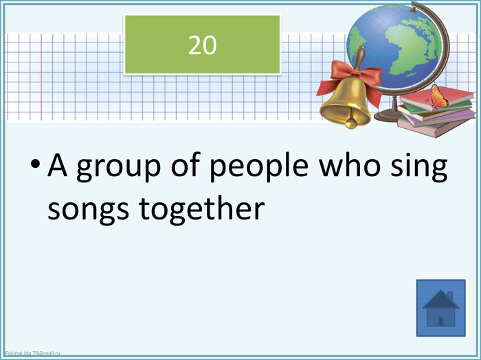 A group of people who sing songs together20