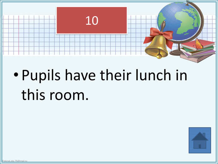 Pupils have their lunch in this room.10