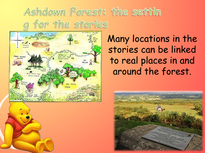 Many locations in the stories can be linked to real places in and around the forest. Ashdown Forest: the setting for the stories