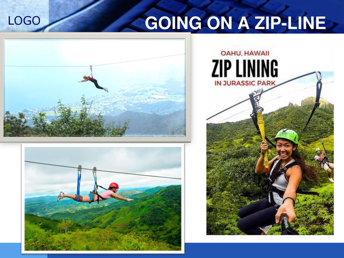 GOING ON A ZIP-LINE