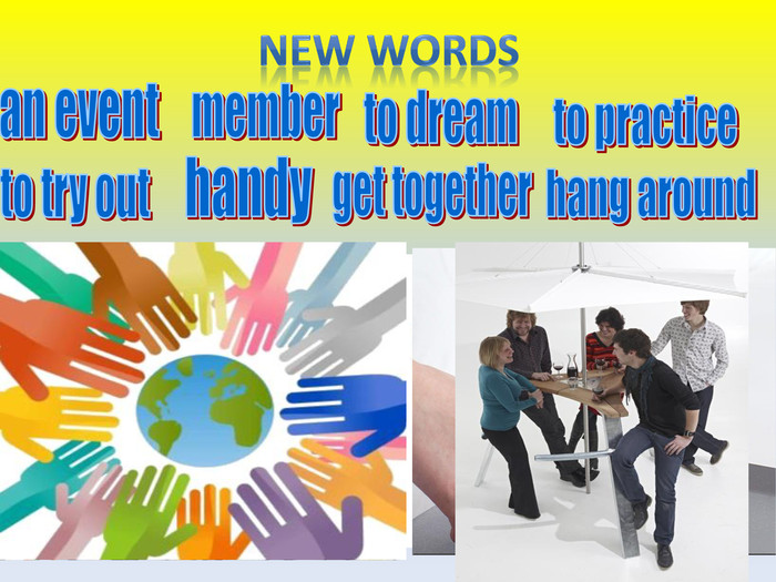 New wordsan eventmemberto dreamto practiceto try outhandyget togetherhang around