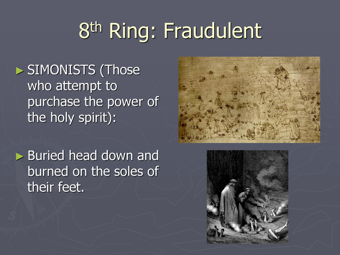 8th Ring: Fraudulent SIMONISTS (Those who attempt to purchase the power of the holy spirit):