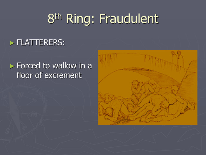 8th Ring: Fraudulent FLATTERERS:
