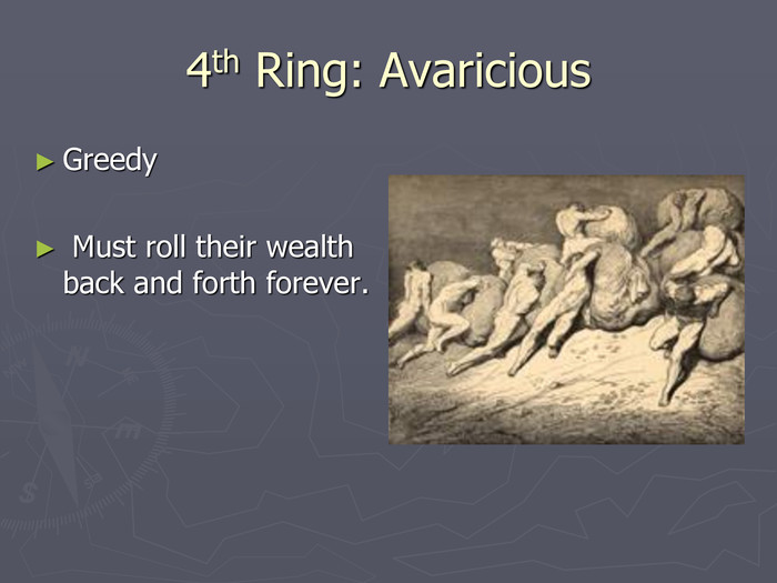 4th Ring: Avaricious Greedy