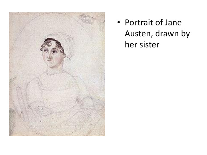 Portrait of Jane Austen, drawn by her sister
