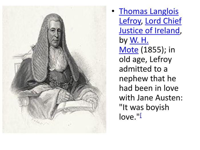 Thomas Langlois Lefroy, Lord Chief Justice of Ireland, by W. H. Mote (1855); in old age, Lefroy admitted to a nephew that he had been in love with Jane Austen: