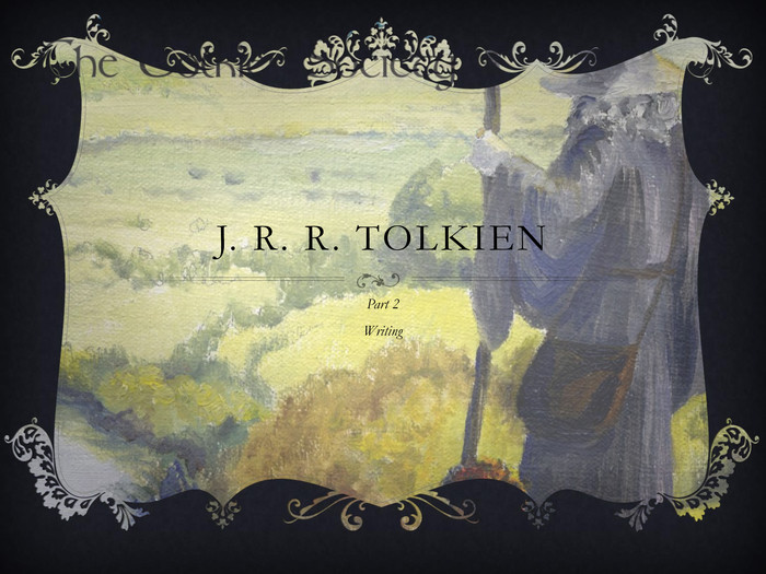 J. R. R. Tolkien. Part 2 Writing