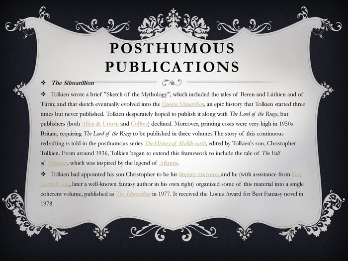 Posthumous publications. The Silmarillion. Tolkien wrote a brief