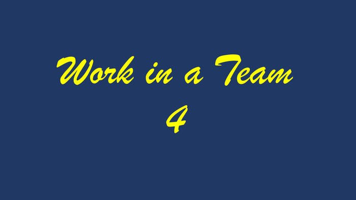 Work in a Team 4