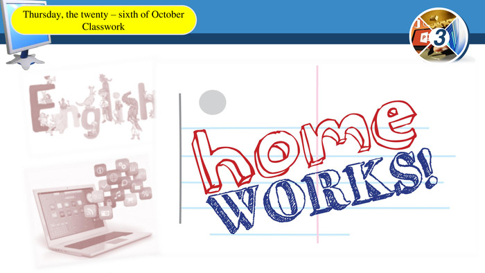 Thursday, the twenty – sixth of October. Classwork