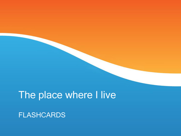 The place where I live 