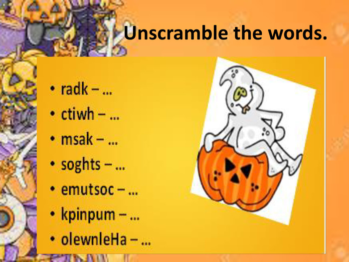 Unscramble the words.