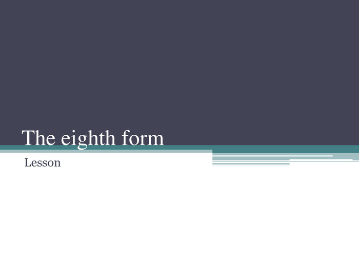 The eighth form Lesson