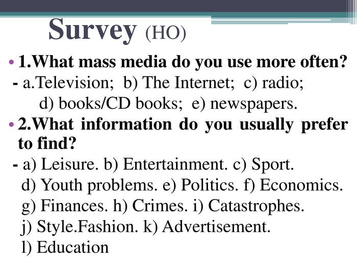 Survey (HO) 1.What mass media do you use more often?