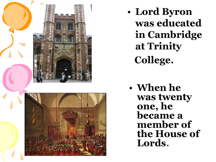 Lord Byron was educated in Cambridge at Trinity