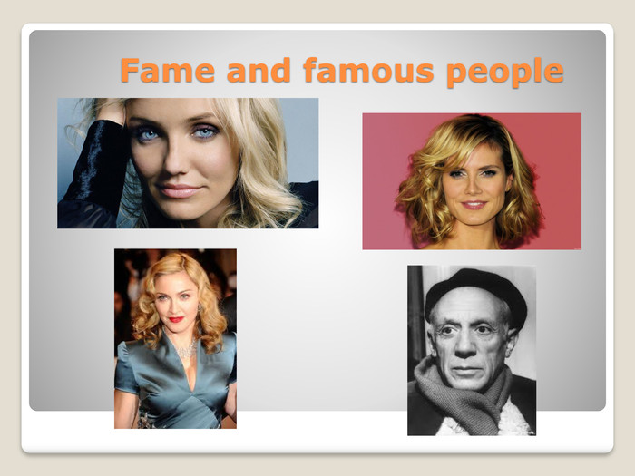 Fame and famous people