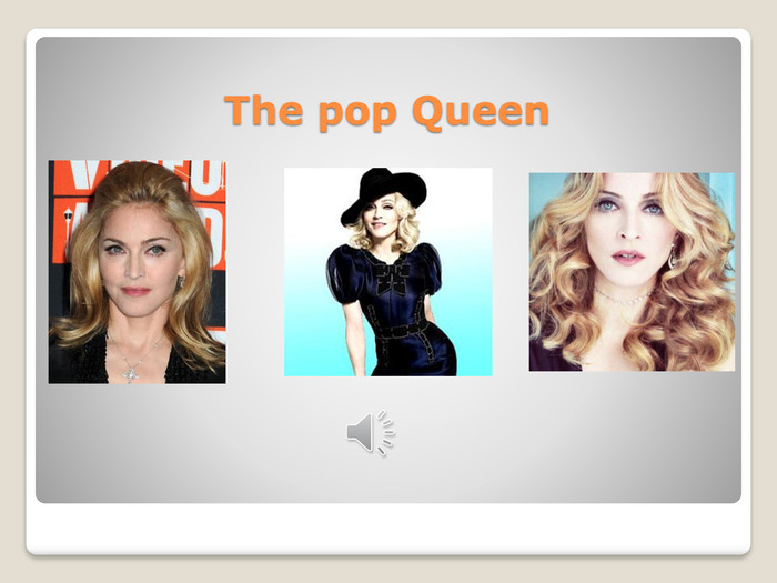 The pop Queen