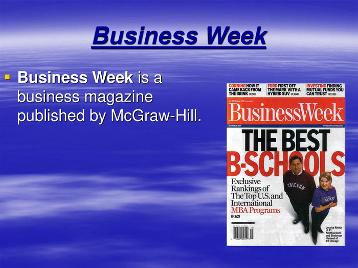Business Week Business Week is a business magazine published by McGraw-Hill.