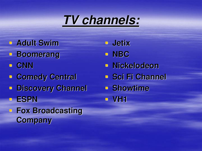 TV channels:  Adult Swim