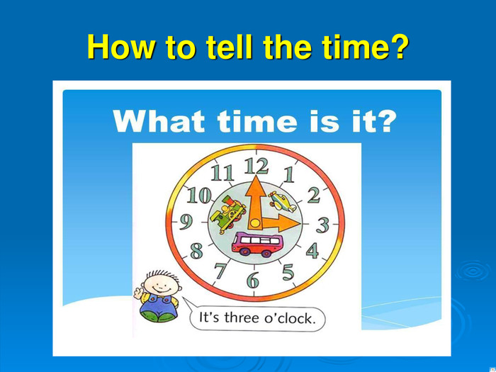 How to tell the time?