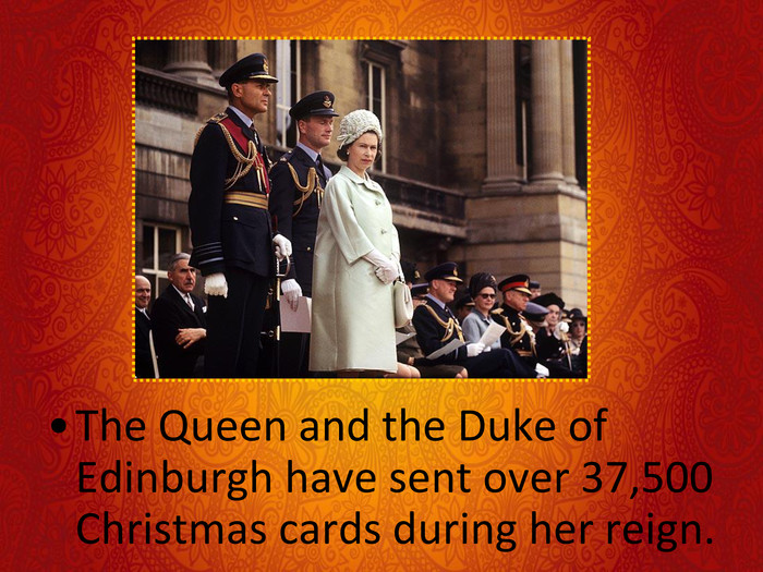 The Queen and the Duke of Edinburgh have sent over 37,500 Christmas cards during her reign.