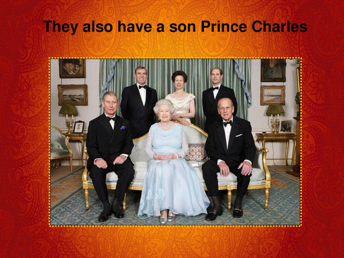 They also have a son Prince Charles