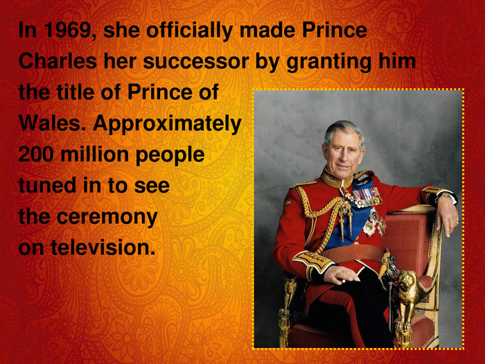In 1969, she officially made Prince