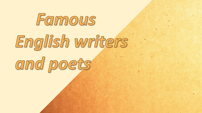 Famous. English writers and poets