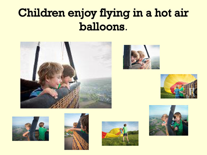 Children enjoy flying in a hot air balloons.