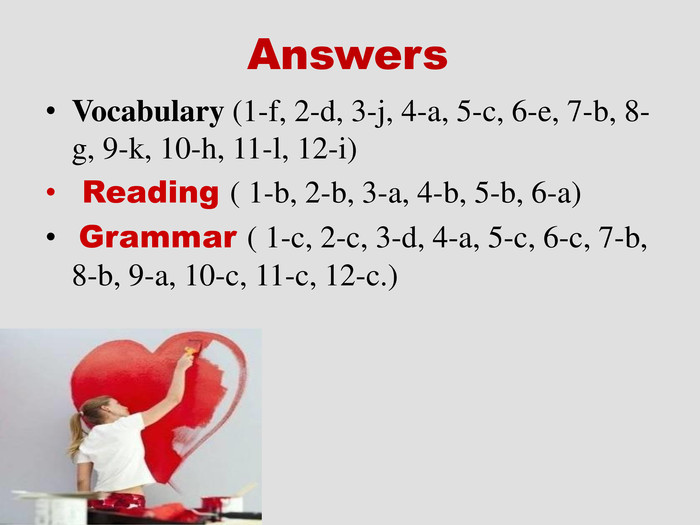 Answers Vocabulary (1-f, 2-d, 3-j, 4-a, 5-c, 6-e, 7-b, 8-g, 9-k, 10-h, 11-l, 12-i)