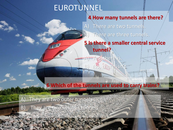 EUROTUNNEL They are two outer tunnels