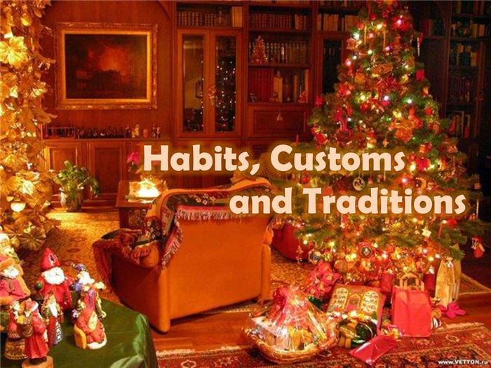 Habits, Customs 			and Traditions