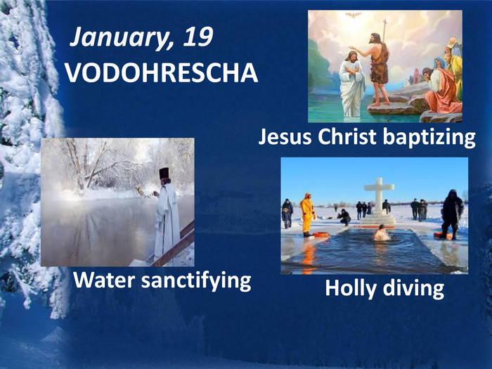 January, 19 VODOHRESCHAJesus Christ baptizing Water sanctifying Holly diving