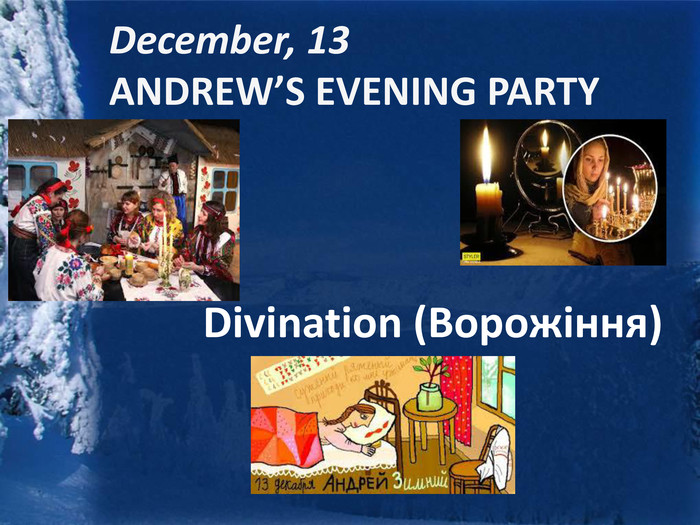 December, 13 ANDREW'S EVENING PARTYDivination (Ворожіння)