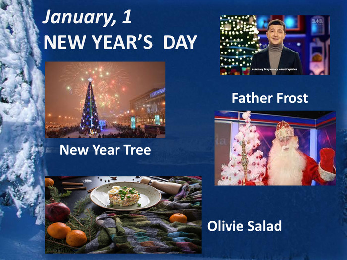 January, 1 NEW YEAR'S DAYNew Year Tree. Olivie Salad. Father Frost