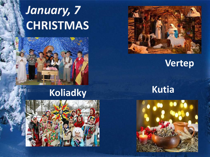 January, 7 CHRISTMAS Vertep. Koliadky. Kutia