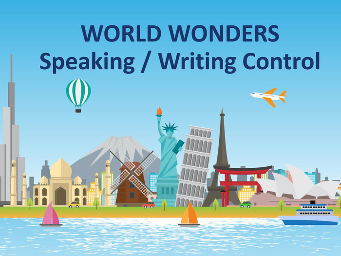 WORLD WONDERS Speaking / Writing Control