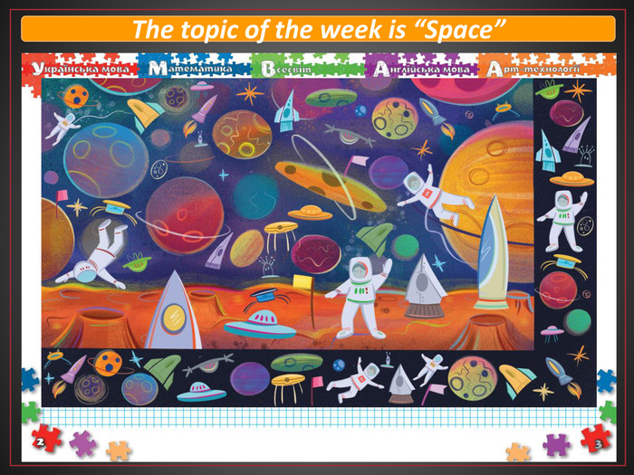 "The topic of the week is ""Space"""