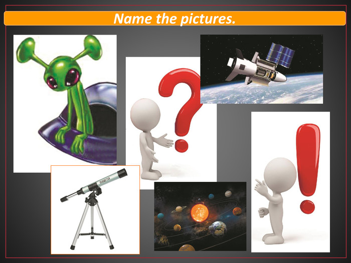 Name the pictures.